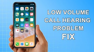 iPhone 8/X/XS/11 Pro Low Call Volume Caller Can't Hear Sound Problem FIX