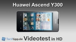 Huawei Ascend Y300   Test in HD (deutsch)