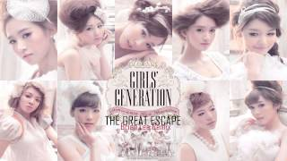 Girls'Generation 소녀시대_ THE GREAT ESCAPE ( Brian Lee remix )