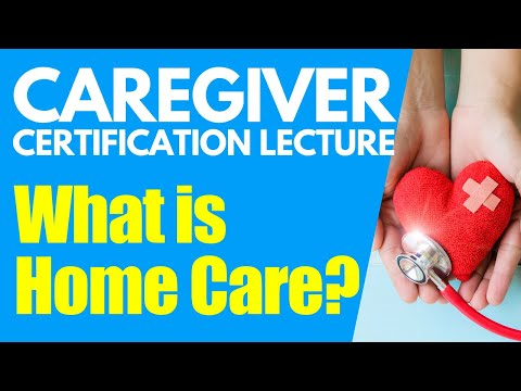 Home Caregiver Certification: What is Homecare | Home Health Aide Certification | Caregiver Training