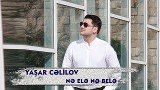 Yashar Celilov - Ne Ele Ne Bele