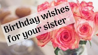 Birthday Wishes For Sister - Birthday Message For Sister