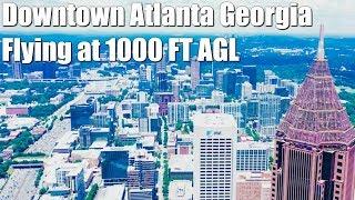 Downtown Atlanta Georgia - Drone Vlog - Flying at 1000 FT AGL