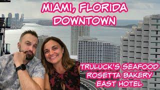 Miami - Rosetta Italian Bakery   Truluck's Seafood   EAST Hotel
