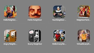 Hello Neighbor,Hide & Seek,Nun Neighbor Escape,Neighbor Family Secret,Angry,Scary,Привет Сосед