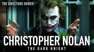 Christopher Nolan: The Dark Knight - The Directors Series