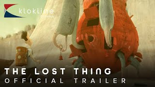 2010 The Lost Thing Official Trailer 1 HD Highly Spirited