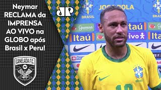 Chorão? Neymar desabafa e reclama ao vivo na Globo após Brasil 2 x 0 Peru!