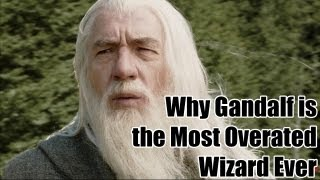 Why Gandalf Is the Most Overrated Wizard Ever | Today's Topic