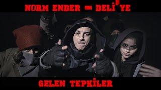 Norm Ender - Deli'ye Gelen Tepkiler