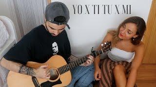 Yo X Ti, Tu X Mi   Rosalia, Ozuna (Cover By Sofia Y Ander)
