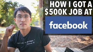 How I got a $500K job at Facebook (as a software engineer).
