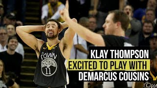 Klay Thompson excited to play with DeMarcus Cousins