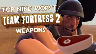 Top Nine Worst Team Fortress 2 Weapons