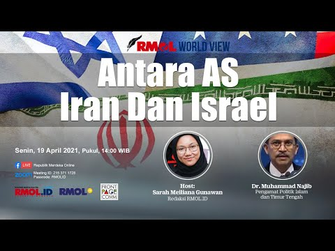 RMOL World View • Antara AS, Iran Dan Israel