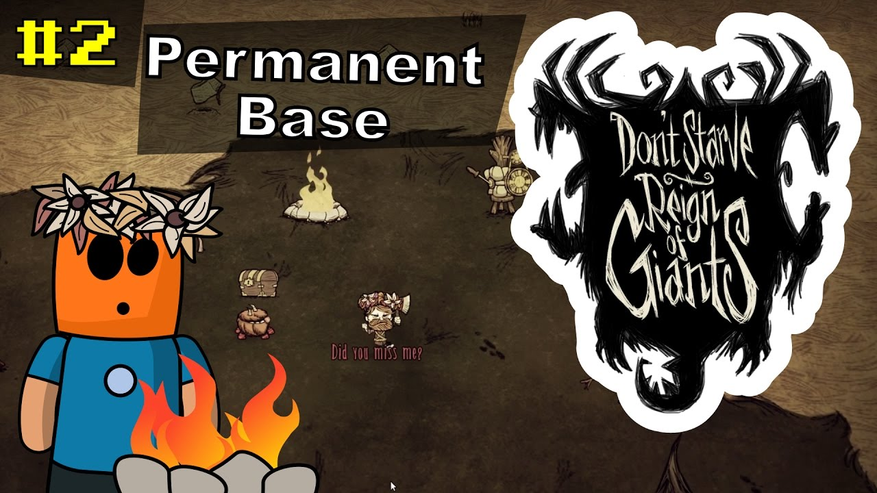 Don't Starve RoG #2 | Permanent Base