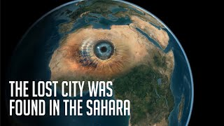The Lost City Has Been Found in the Sahara
