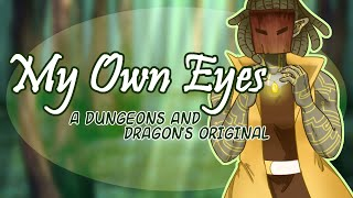 My Own Eyes - A Dungeons and Dragons Inspired Original Song