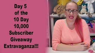 Day 5 of the 10 Day 10,000 Subscriber Giveaway Extravaganza!