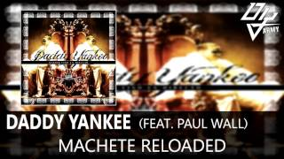 Daddy Yankee - Machete Reloaded - Feat. Paul Wall - Barrio Fino En Directo