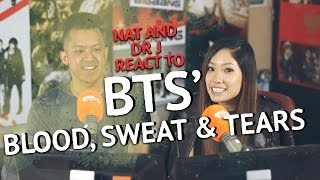 Nat & Dr J react to BTS