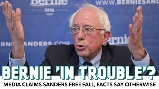 Media Claims Bernie 2020 'In Trouble', Facts Show Otherwise