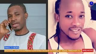 SA,D.. Anokye Supremo is Gone, Kofi Adoma Again.. Evangelist Addai Expos...