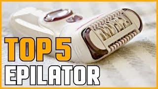 5 Best Epilators 2020   Best Epilator Reviews   Top 5 Epilator