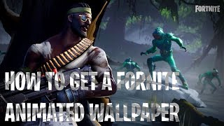 How To Get An Animated Fortnite Wallpaper