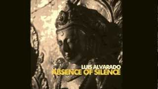 Luis Alvarado-The Absence of Silence (ORIGINAL MIX)