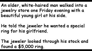 An Old Man Walked Into a Jewelry Store