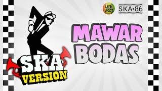 SKA 86 - MAWAR BODAS (Reggae SKA Version)