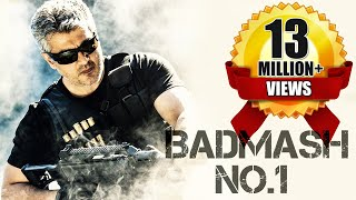 Badmaash No.1 (2017) Latest South Indian Full Hindi Dubbed Movie | Ajith Kumar | Navdeep | Nayantara