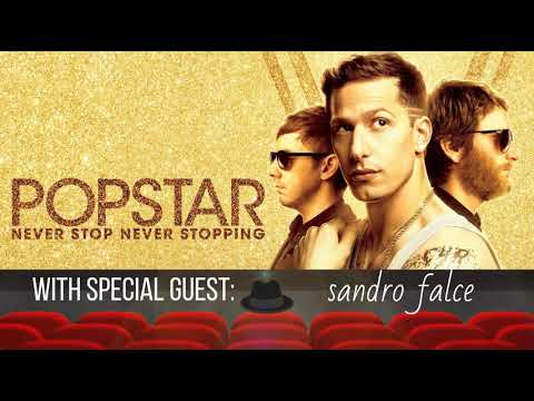 Popstar: Never Stop Never Stopping (featuring Sandro Falce)