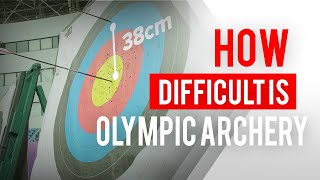How difficult is Olympic archery?