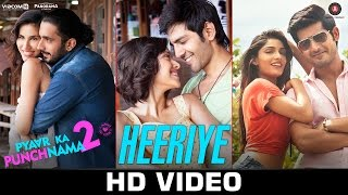 Heeriye - Song Video - Pyaar Ka Punchnama 2
