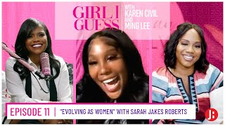 Girl I Guess - Evolving As Women With Sarah Jakes Roberts