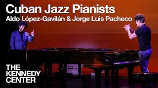 Aldo López-Gavilán and Jorge Luis Pacheco piano duet | LIVE at The Kennedy Center