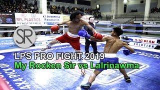 SR : My Rocken Sir vs  Lalrinawma   14.02.2019