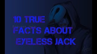 10 True facts about Eyeless Jack