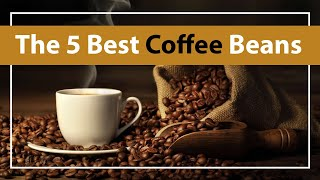 Coffee Beans: 5 Best Coffee Beans  in 2020 | Get Keen About Your Coffee Beans (Buying Guide)