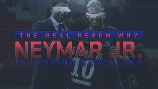 The REAL Reason NEYMAR Signed For PSG! Why NEYMAR Left BARCA Full Story Explained