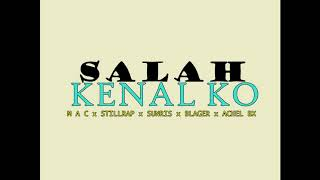 Salah Kenal Ko -  M A C X Still Rap X  Sunrise X Qhibata X BLAGER X  Achel bx
