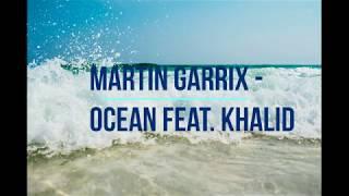 Martin Garrix   Ocean Feat. Khalid ( Lyrics Video )