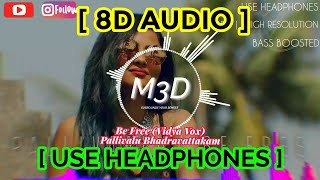 Pallivalu BhadraVattakam 8D Audio - Be Free-Vidya Vox   Bass Boosted   8D Audio   Mixhound 3D Studio