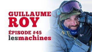 Épisode 45 - Guillaume Roy