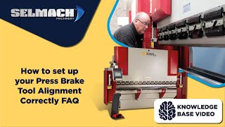 How to set up your Press Brake Tool Alignment Correctly FAQ [Selmach Machinery]
