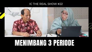 IC The Real Show: Menimbang Tiga Periode