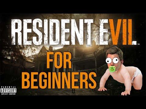 RESIDENT EVIL 7 FOR BEGINNERS