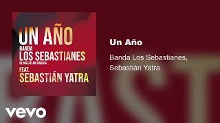 Banda Los Sebastianes - Un Año (Audio) ft. Sebastián Yatra